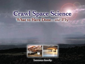 Crawl Space Science: What to Have Done... and Why