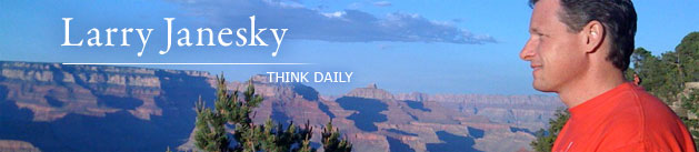 Larry Janesky: Think Daily